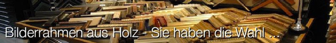 Bilderrahmen aus Holz bei Bilderrahmen Wien Gregor Eder