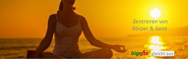 Bild: Bigesta - zentrieren von Körper und Geist -Bigesta gleicht aus