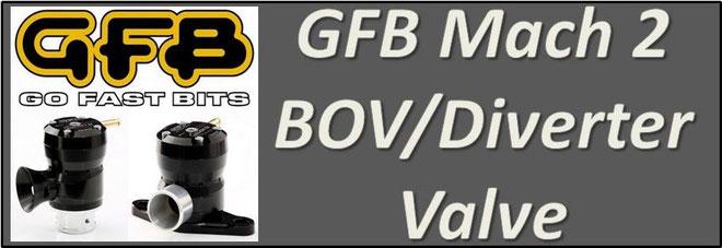 GFB Mach 2 BOV / GFB Diverter Valve NZ GFB T9101, T9102, T9103, T9104, T9105, T9107, T9120, T9133A, T9135A