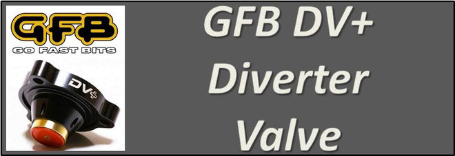 GFB DV+ Diverter Valve Range GFB T9351, T9352, T9353, T9355, T9356, T9357, T9358, T9359