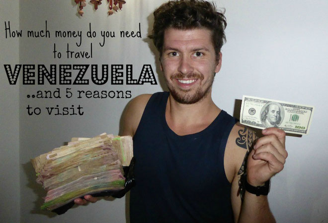 How much money do you need to travel Venezuela- Will Hatton-thebrokebackpacker.com