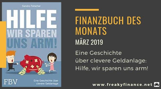 Finanzbuch des Monats März 2019, Buchvorstellung, Hilfe, wir sparen uns arm!  Eine Geschichte über clevere Geldanlage von Sandro Fetscher, Buchcover, freaky finance