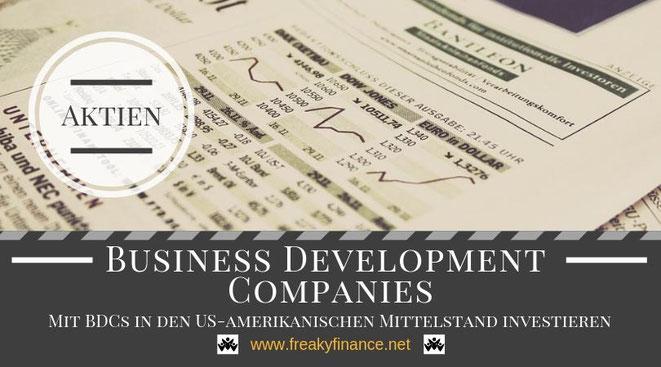 freaky finance, Was sind BDCs? Business Development Companies, Hochdividendenwerte, Mit BDCs in den Us-amerikanischen Mittelstand investieren, Gastartikel von Luis Pazos