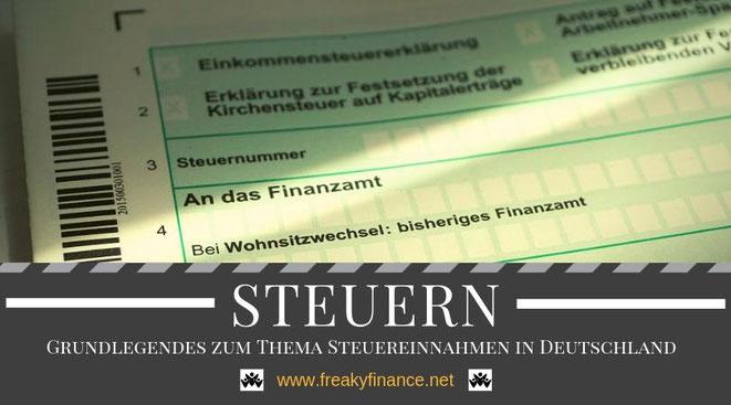 Grundlegendes zum Thema Steuereinnahmen in Deutschland. @ freaky finance, der Blog und Plattform rund um die Themen Finanzen und Diversifikation untermauert mit Real-Life-Erfahrungen