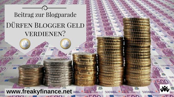 freaky finance, Beitrag zur Blogparade, Dürfen Blogger Geld verdienen?, Geldscheine, Münzen, 500€ Scheine, gestapelte Münzen