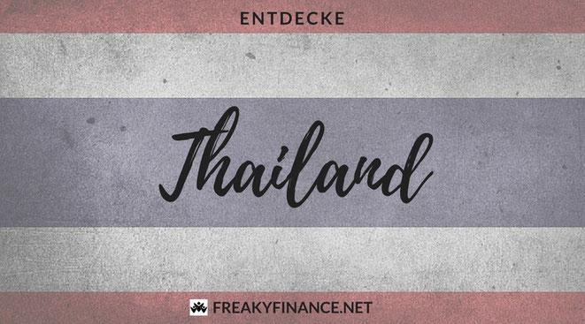 Thailand, Asien, freaky finance, freaky travel, Reiseberichte, Urlaub, Urlaubstipps, Sparen, Entdecken