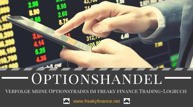 Optionshandel - Meine Optionstrades: Der Handel mit Optionen auf Aktien in der Praxis erklärt @ freaky finance