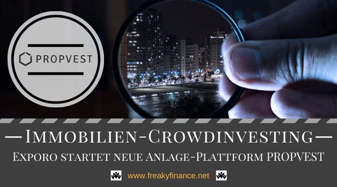 freaky finance, PROPVEST, Exporo Bestand, Immobilien, Crowdinvesting