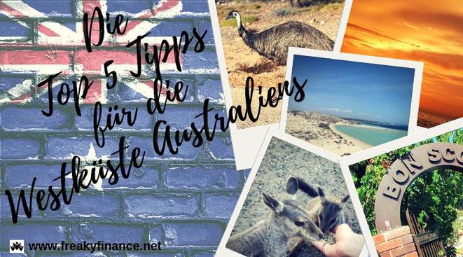 Die Top 5 Tipps für die Westküste Australiens. Die großartigste Tour ab Perth @ freaky travel presented by freaky finance