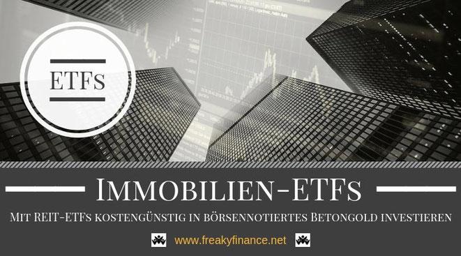 Mit REIT-ETFs kostengünstig in börsennotiertes Betongold investieren. Erfolgreicher Vermögensaufbau in Eigenregie @ freaky finance