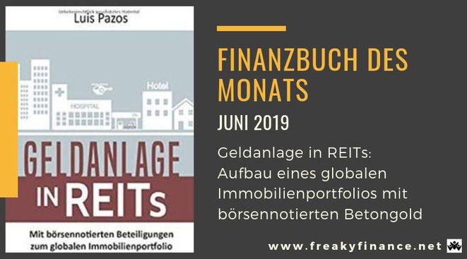 Finanzbuch des Monats Juni 2019, Buchvorstellung, Geldanlage in REITs: Mit börsennotierten Beteiligungen zum globalen Immobilienportfolio von Luis Pazos, Buchcover, freaky finance