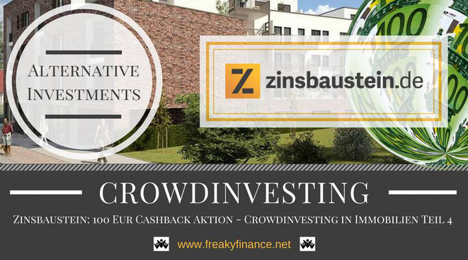 Zinsbaustein Immobilien-Crowdinvesting, Update, freaky finance, alternative Investments, Crowdinvesting, Haus, Kredit, Euroscheine, 100€ Neukundenbonus