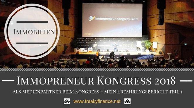 freaky finance on Tour: Immopreneur Kongress 2018. Meine Erfahrungen als Medienpartner beim Event für erfolgreiche Immobilieninvestoren Teil 1