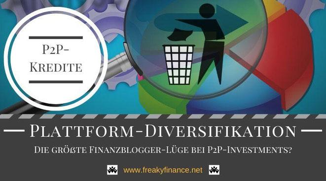 freaky finance Gastartikel: Die größte Finanzblogger-Lüge bei P2P-Investments - Plattformen-Diversifikation bei P2P-Krediten unter der Lupe
