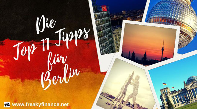 Top 11 Tipps Berlin @ freaky travel by freaky finance