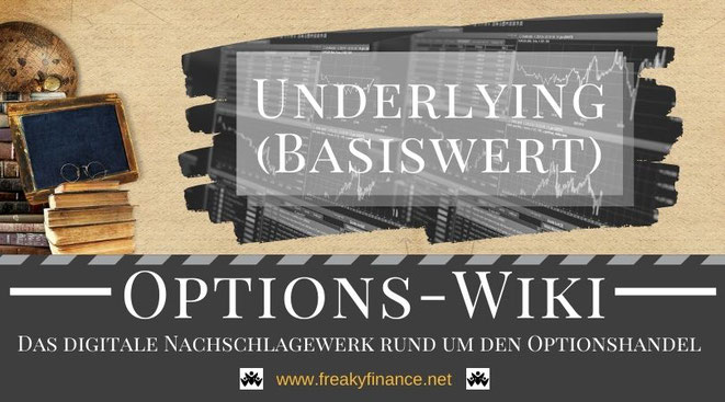 Begriff Basiswert, Underlying, freaky finance Options-Wiki