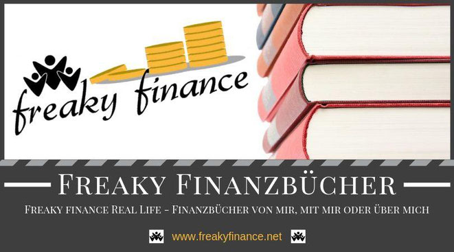 freaky finance Real Life - Buchvorstellungen: Finanzbücher von mir, mit mir oder über mich