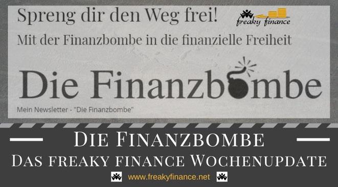 freaky finance, die Finanzbombe, das freaky finance Wochenupdate, Newsletter