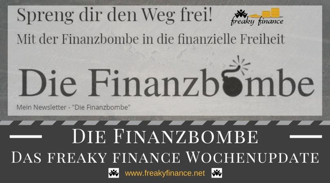 freaky finance, die Finanzbombe, das freaky finance Wochenupdate, Newsletter