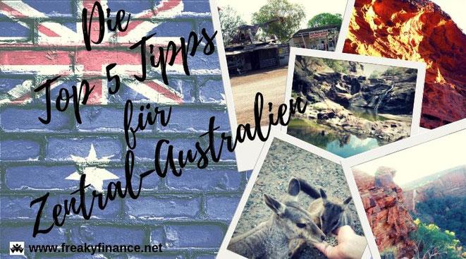 Die Top 5 Tipps für Zentral Australien. Die großartigsten Hotspots in Zentral-Australien @ freaky travel presented by freaky finance