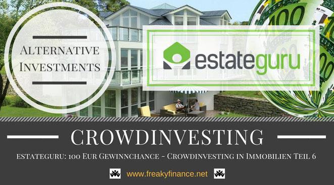 estateguru Immobilien-Crowdinvesting, Update, freaky finance, alternative Investments, Crowdinvesting, Haus, Kredit, Euroscheine, 100€ gewinnen, Gewinnspiel, Verlosung