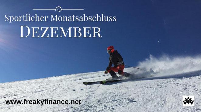 freaky finance, freaky routine, Monatsabschluss, Dezember 2017, sportlicher Monatsabschluss, Schnee, Skifaher, blauer Himmel