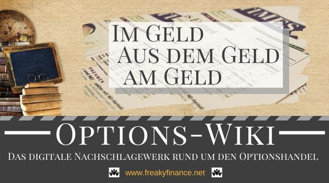 Begriffe im Geld, aus dem Geld, am Geld freaky finance Options-Wiki