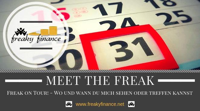 Meet the Freak - Veranstaltungshinweise mit freaky finance. Wo und wann du mich sehen oder treffen kannst.