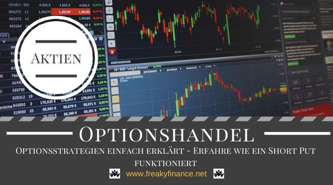 Optionshandel für Anfänger @ freaky finance. Optionsstrategien einfach erklärt - Erfahre wie ein Short Put funktioniert