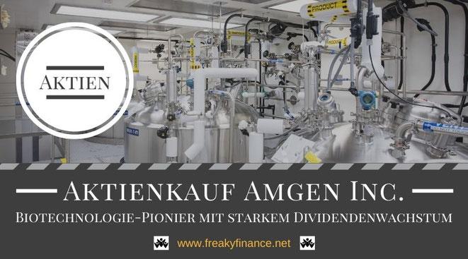 Aktienkauf Amgen, Unternehmensvorstellung, freaky finance, Aktien, Dividenden