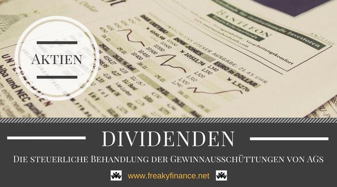 die steuerliche Behandlung von Dividenden, freaky finance, Aktien, Wertpapiere, Börse, Dividenden, Kurs, Zeitung, Aktiengesellschaft