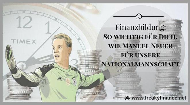freaky finance, digitaler Wandel, Finanzbildung, Bildung, Geld, Vermögen, Zeit, Uhr, Torwart, Manuel Neuer, Nationalmannschaft, DFB