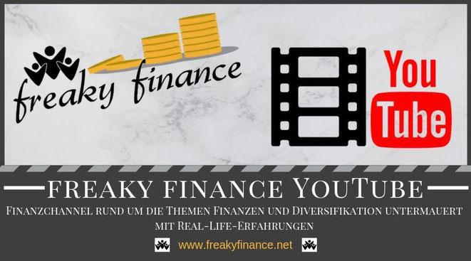 freaky finance YouTube Channel: Finanzblog rund um die Themen Finanzen und Diversifikation untermauert mit Real-Life-Erfahrungen