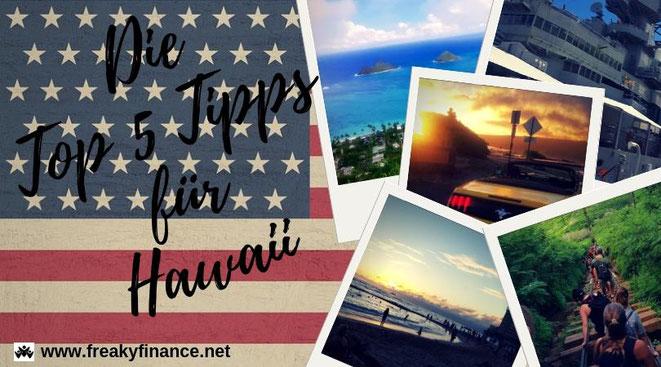 freaky travel präsentiert: Die Top 5 Tipp für deinen unvergesslichen Urlaub auf Hawaii in Amerika. Bestaune und genieße die atemberaubende Natur, Kultur und Geschichte auf der Insel Hawaii in Amerika