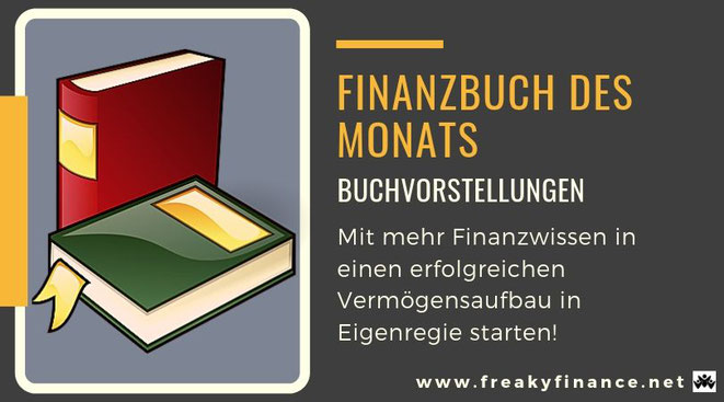 Buchvorstellungen für mehr Finanzwissen: freaky finance Finanzbuch des Monats