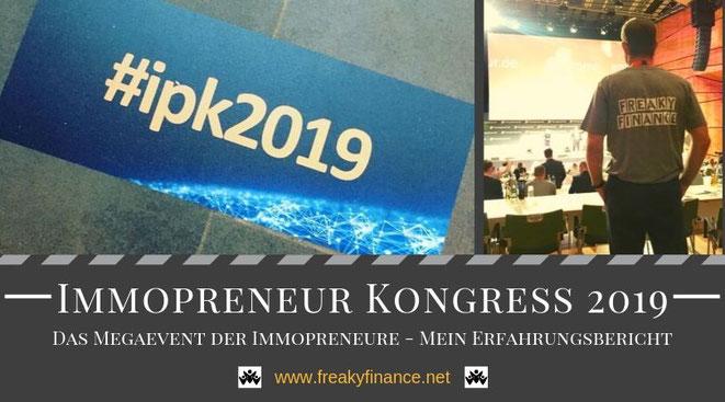 freaky finance on Tour: Immopreneur Kongress 2019. Meine Erfahrungen als Medienpartner beim Megaevent für erfolgreiche Immobilieninvestoren (Immopreneure)