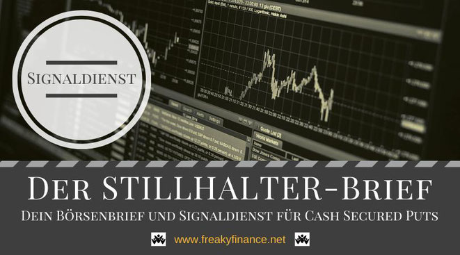 freaky finance, Optionshandel für Anfänger, STILLHLATER-Brief, Börsenbrief mit Signaldienst, Cash Secured Puts, Optionshandel, Stillhalter