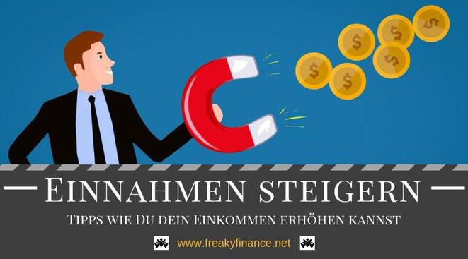 Einnahmen steigern - Tipps und Tricks zur erfolgreichen Erhöhung deines Einkommens als Grundlage deines erfolgreichen Vermögensaufbau in Eigenregie @ freaky finance