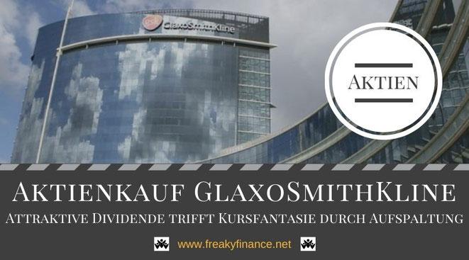 Aktienkauf GlaxoSmithKline, GSK, Unternehmensvorstellung, freaky finance, Aktien, Dividenden