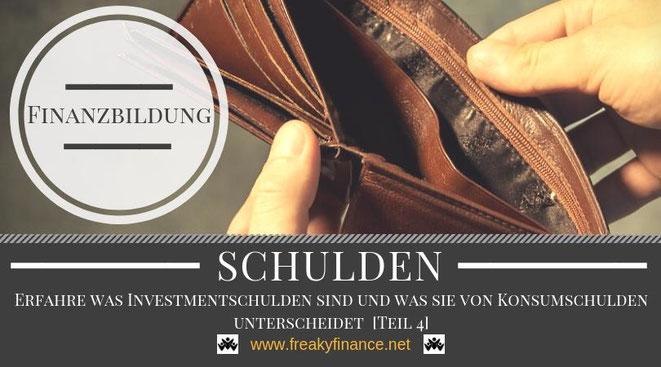 Grundlagen zum Thema Schulden - Teil 4 Selbstständiger Vermögensaufbau mit dem Ziel der finanziellen Freiheit.