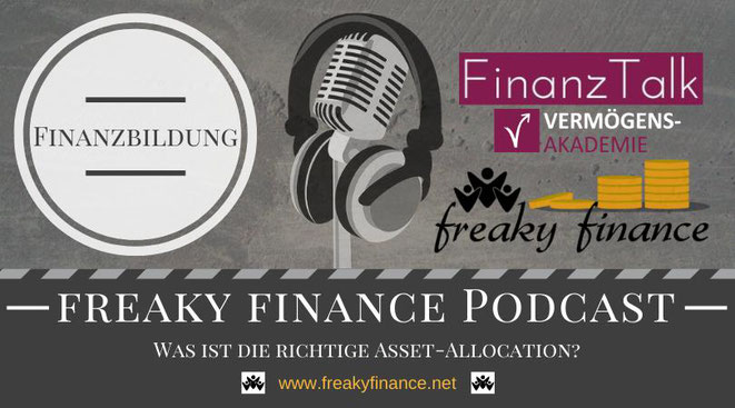 freaky finance, Podcast, FinanzTalk, Asset-Allocation, Vermögensallokation, Vermögensmix,
