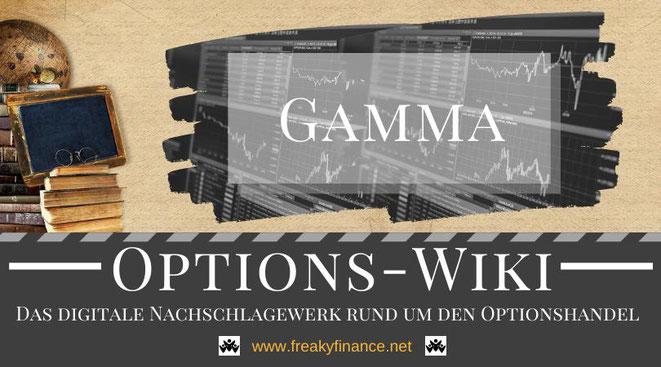 Optionshandel, freaky finance Options-Wiki, die Optionsgriechen, Gamma, Begriffserklärung