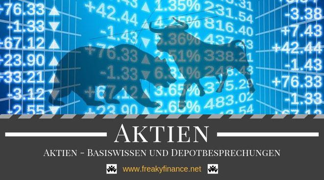 Aktien - Basiswissen und Depotbesprechungen. Mehr Finanzwissen über Börse, Wertapapiere und Depots mit freaky finance
