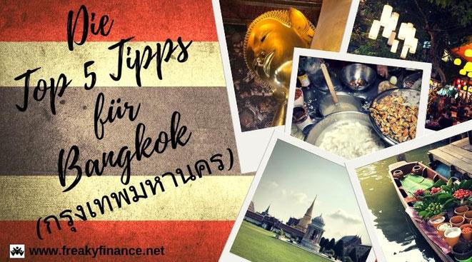 freaky travel präsentiert: Die Top 5 Tipp für deinen unvergesslichen Urlaub in Bangkok in Thailand. Bestaune und genieße die atemberaubende Kultur Südostasiens.