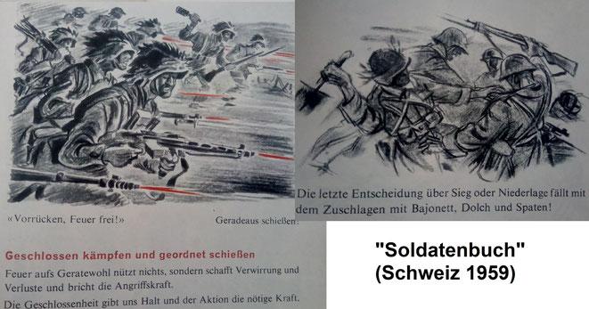 In vielen militärischen Gefechtssituationen sichert nur der Angriff das eigene Überleben (schweizer Soldatenbuch von 1959)