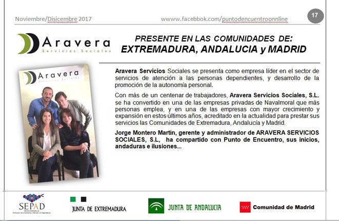 Aravera Servicios Sociales, SL sigue creciendo. Recientemente ha sido acreditada para prestar sus Servicios en las comunidades de Andalucía y Madrid.