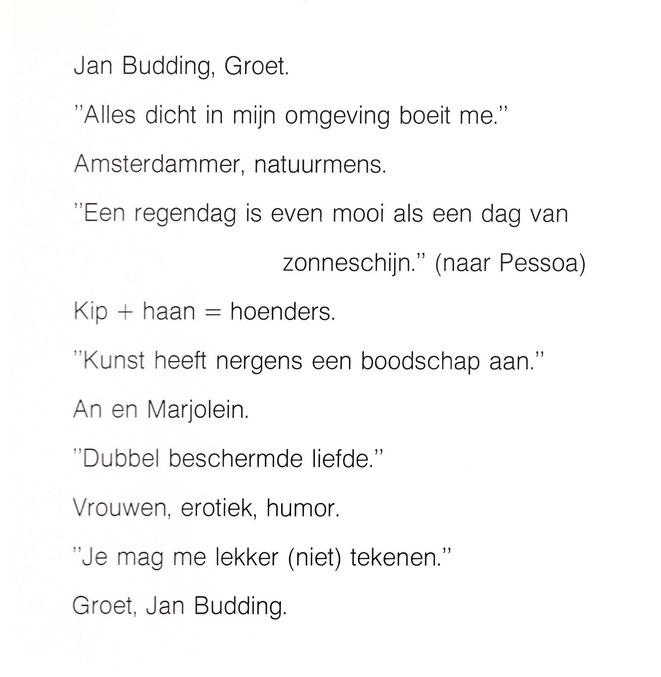 Jan Budding over zichzelf (tekst uit Inprint-uitgave drukkerij Ter Burg 1983.