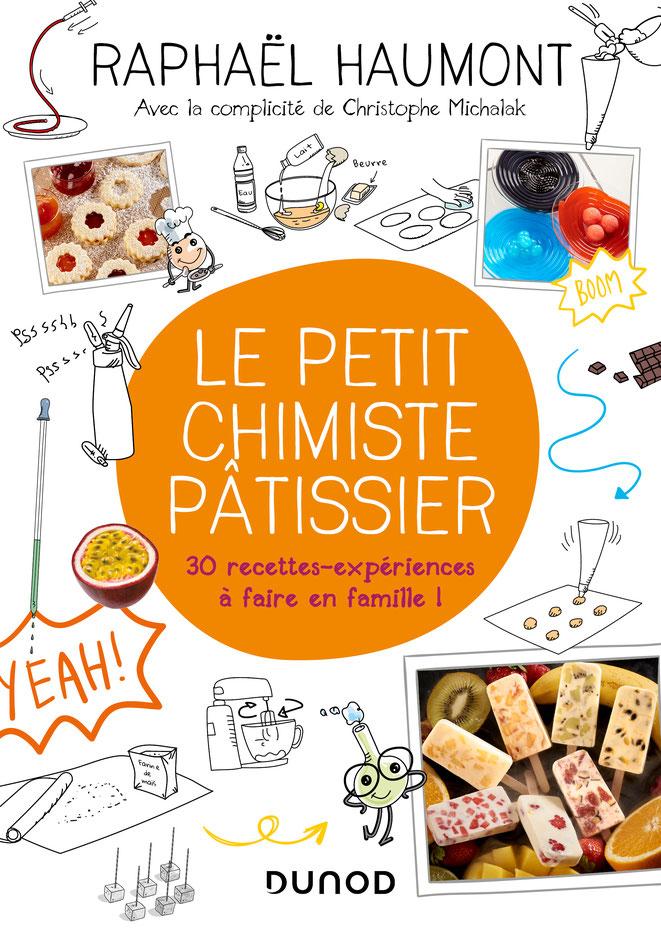 """LECTURE : Découvrez """"Le petit chimiste pâtissier"""" par Raphaël Haumont, avec la complicité de Christophe Michalak"""