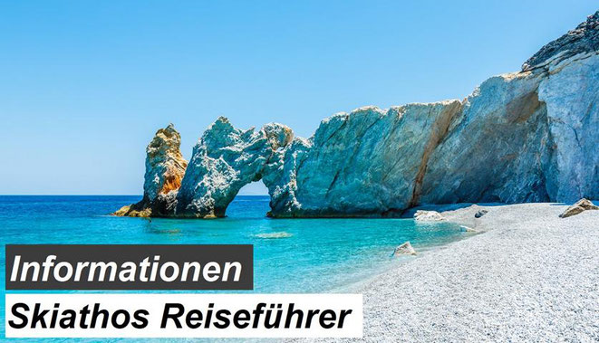 Bester Skiathos Reiseführer Empfehlung und Informationen
