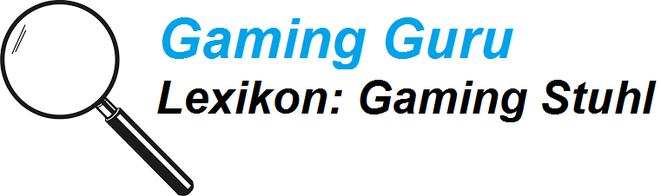 gaming guru lexikon gaming stuhl